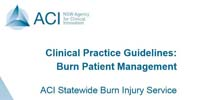 ACI Clinical Practice Guidelines: Burn Patient Management