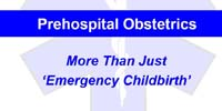 UCLA Prehospital Obstetrics: More Than Just 'Emergency Childbirth'