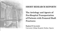 UNISA: The Aetiology and Agents of Pre-Hospital Transportation of Patients with Femoral Shaft Fractures