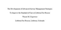 U.S. Fire Administration: The Development of Advanced Airway Management Strategies To Improve the Standard of Care at Littleton Fire Rescue
